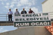 ENERJİ BAKANLIĞI - Ereğli Belediyesi Kum Ocağı Açıldı