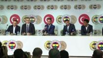 BÜYÜK KULÜP - Fenerbahçe'de Yeni Transferler İçin İmza Töreni