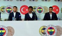 MEHMET TOPAL - Fenerbahçe'de Yeni Transferler İçin Tören Düzenlendi