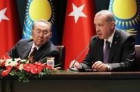 KAZAKISTAN CUMHURBAŞKANı - Türkiye İle Kazakistan Arasında Anlaşmalar İmzalandı