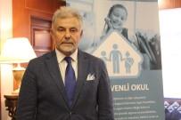 GÜVENLİ OKUL - Osman Öztürk Açıklaması 'Türkiye'de Çocukların Yüzde 22'Si Okulda Güvende Hissetmiyor'