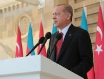 AZERBAYCAN CUMHURBAŞKANI - Cumhurbaşkanı Erdoğan'dan Azerbaycan'da önemli mesajlar