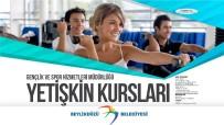 BEYLIKDÜZÜ BELEDIYESI - Beylikdüzü'nde Yetişkin Spor Kurslarına Başvurular Başlıyor