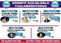 TOLGA ÇANDAR - Söke Belediyesi Hizmetlerini Açılışlarla Taçlandıracak