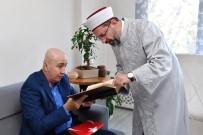 GAZILER - Diyanet İşleri Başkanı Erbaş, 15 Temmuz Gazisi Eski TEM Daire Başkanı Aslan'ı Ziyaret Etti