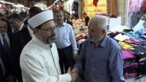 DİYANET İŞLERİ BAŞKANI - Diyanet İşleri Başkanı Prof. Dr. Ali Erbaş Edirne'de