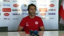 SPOR TOTO SÜPER LIG - 'Sivasspor Maçını Kazanırsak Daha İyi Olacağız'