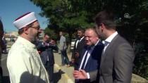 DİYANET İŞLERİ BAŞKANI - Diyanet İşleri Başkanı Erbaş, İmam Olarak Görev Yaptığı Köyü Ziyaret Etti