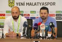 YENİ MALATYASPOR - E. Yeni Malatyaspor-Çaykur Rizespor Maçı Ardından