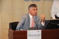 BÜTÇE AÇIĞI - Prof. Dr. Yaşar Uysal Açıklaması 'Türkiye 2019'Un İlk Yarısında Büyümede Eksiyi Görebilir'