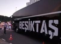TEZAHÜRAT - Beşiktaş Kafilesi Ülker Stadı'na Hareket Etti