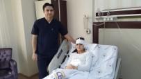BAŞ DÖNMESİ - 18 Yaşındaki Şilan'ın Kulak Zarındaki Delik 4 Buçuk Saatte Kapatıldı