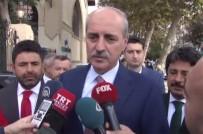ÜSKÜDAR BELEDİYESİ - Numan Kurtulmuş'tan 'İttifak' Yorumu