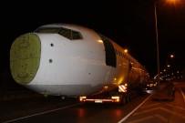 KAŞÜSTÜ - Pistten Çıkan Uçak 260 Gün Sonra Yeni Yerine Karayolu İle Taşındı