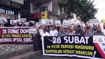 28 ŞUBAT - '28 Şubat Siyasi Yargı Kararları İptal Edilsin' Talebi