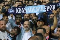 TEZAHÜRAT - Adana Demirspor Başkanı, Maçı Taraftarlarla İzledi