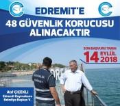 SABIKA KAYDI - Edremit'te 48 Güvenlik Korucusu Alınacak