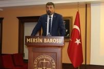 Mersin'de Avukatlara Hukuki Ve Cezai Sorumlulukları Anlatıldı