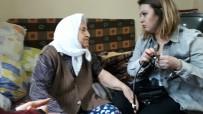 UZUN ÖMÜR - 80 Yaşındaki Elmas Dereköy Açıklaması Bizi Hatırlayan Bile Olmazdı
