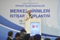 DİYANET İŞLERİ BAŞKANI - Diyanet İşleri Başkanı Erbaş Açıklaması 'Üzerimizdeki Emanet, 7 Milyarı Aşkın İnsana Karşı Bize Görev Yüklüyor'