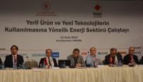TİCARET BAKANLIĞI - Enerji Ve Tabii Kaynaklar Bakanlığı Ve EMSAD'dan Çalıştay