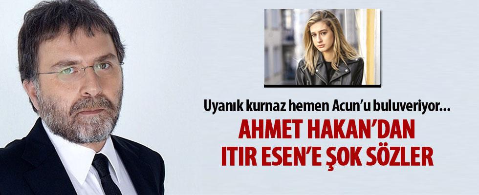 Ahmet Hakan'dan Itır Esen yorumu