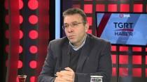 GÜVENLİ BÖLGE - Terör Ve Güvenlik Uzmanı Ağar'dan 'Güvenli Bölge' Açıklaması