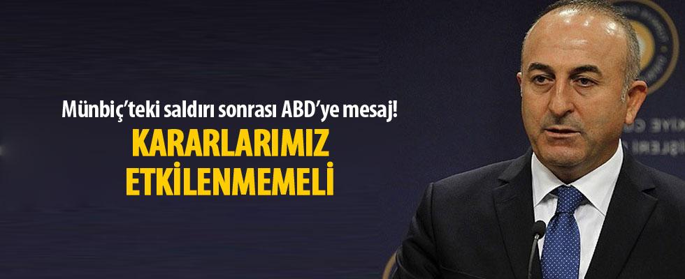 Çavuşoğlu: Terör örgütleri aldığımız kararları etkilememeli!