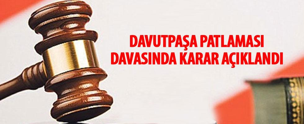Davutpaşa patlaması davasında karar açıklandı