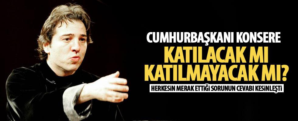 Erdoğan, Fazıl Say'ın konserine katılacak mı?