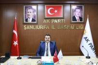 AK Parti Şanlıurfa İl Başkanı Bahattin Yıldız Açıklaması