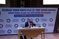 MEHMET TAHMAZOĞLU - Prof. Dr. Fuat Sezgin Şahinbey'de Anıldı
