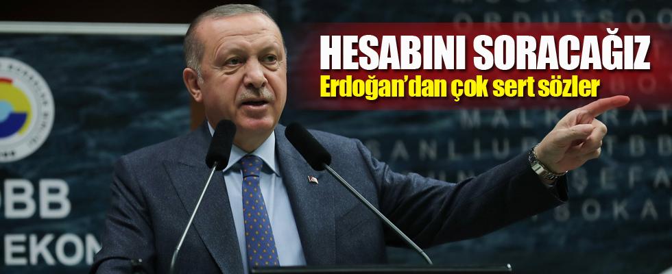 Erdoğan çok sert sözlerle uyardı