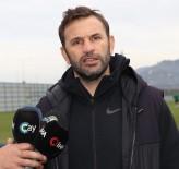 MEHMET CENGİZ - Okan Buruk Açıklaması 'Ara Transfer Dönemini Verimli Geçirdik'