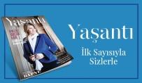 AKTÜEL - 'Yaşantı' Dergisi Yayın Hayatına Başladı