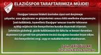HACı MURAT - Elazığspor'da Transfer Tahtası Açıldı