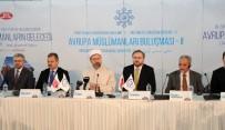 DİYANET İŞLERİ BAŞKANI - Erbaş Açıklaması 'Terör Örgütleri, İslami Kavramları Ve İnsani Değerleri İstismar Etmektedir'