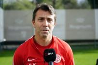 BÜLENT KORKMAZ - 'Sezonun İkinci Yarısı Gerçek Lig Başlayacak'