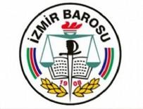 İZMIR BAROSU - İzmir Barosu'ndan skandal açıklama!