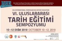 ABANT İZZET BAYSAL ÜNIVERSITESI - Uluslararası Tarih Eğitimi Sempozyumu Başladı
