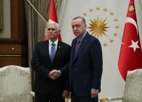 MİKE PENCE - Cumhurbaşkanı Erdoğan Pence'i Kabul Ediyor