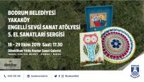 SANAT ATÖLYESİ - Yakaköy Engelli Sevgi Sanat Atölyesi Yıl Sonu Sergisi Düzenleyecek