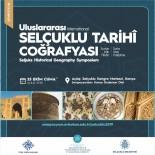 Uluslararası Selçuklu Tarihî Coğrafyası Sempozyumu