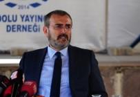 BÜLENT TEZCAN - AK Parti Genel Başkan Yardımcısı Ünal Açıklaması 'Muhalefet Türkiye'ye Saldıranların Argümanları İle Konuşuyor'