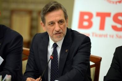 BTSO Yönetim Kurulu Başkanı İbrahim Burkay Açıklaması