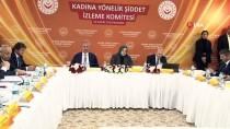 Bakan Gül Açıklaması 'Kadına Şiddete Karşı Fayda Sağlayacaksa Anayasa'yı Bile Değiştirmeye Hazırız'