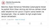 Bakırköy Kaymakamlığı Açıklaması 'Biri Çocuk 3 Kişinin Cansız Bedeni İle Karşılaşıldı'