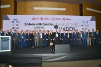 JEOTERMAL KAYNAKLAR - 'Türkiye Olarak Madencilikte 4.7 Milyar Dolara Ulaşan Bir İhracatımız Var'