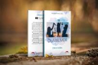 HÜSEYIN KESKIN - 'Biz Olabilmek' Kitabı Raflardaki Yerini Aldı