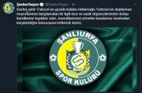 ŞANLıURFASPOR - Hekimoğlu Trabzon'dan Alkış Alacak Hareket!
